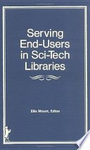 Serving End Users In Sci Tech Libraries Book PDF