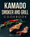 Kamado Cookbook  Kamado Smoker and Grill Cookbook Book