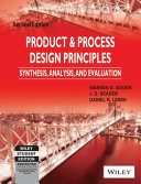 PRODUCT   PROCESS DESIGN PRINCIPLES  SYNTHESIS  ANALYSIS AND EVALUATION  2ND ED  With CD