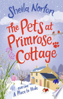 The Pets At Primrose Cottage Part One A Place To Hide
