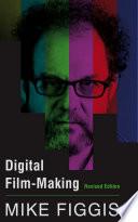 Digital Film making Revised Edition