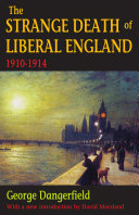 The strange death of Liberal England [1910-1914] Pdf/ePub eBook