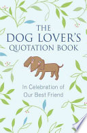 The Dog Lovers Quotation Book