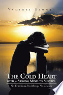 The Cold Heart with a Strong Mind to Survive: