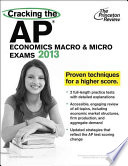 Cracking the AP Economics Macro and Micro Exams, 2013 Edition