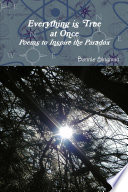 Everything Is True At Once Poems To Inspire The Paradox