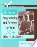 5 star Programming and Services for Your 55  Library Customers Book