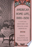 American Home Life, 1880-1930