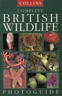 Collins Complete British Wildlife Photoguide