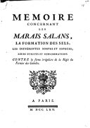 Memoire concernant les marais salans, la formation des sels, les différentes sortes et especes, leurs utilités et consommations
