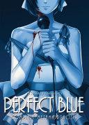 Perfect Blue  Complete Metamorphosis