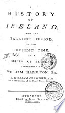 A History Of Ireland From The Earliest Period To The Present Time In A Series Of Letters