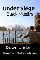 Pdf Under Siege: Black Muslim Down Under