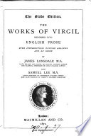 The works of Virgil rendered into Engl  prose  with intr    c   by J  Lonsdale and S  Lee