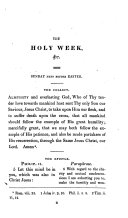 The Holy week, or the passion of our blessed Saviour, with a supplement for Easter, taken from Paraphrase and comment on the epistles and gospels used in the liturgy of The Church of England
