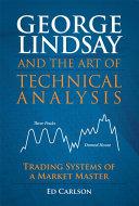 George Lindsay and the Art of Technical Analysis [Pdf/ePub] eBook