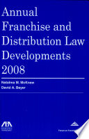 Annual Franchise And Distribution Law Developments 2008 Book