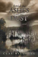 Amid the Ashes and the Dust ebook