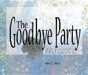 The Goodbye Party Workbook