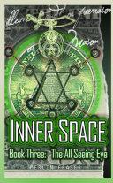 Inner Space Book Three. the All Seeing Eye ebook