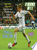 [ 2 BOOKS IN 1 ] - FOOTBALL PLAYER PHOTOS AND PREMIUM HIGH RESOLUTION PICTURES - FULL COLOR HD