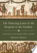 The Dancing Lares and the Serpent in the Garden