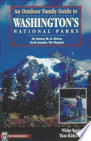 An Outdoor Family Guide to Washington s National Parks and Monument
