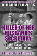 Killer of Her Husband   s Secretary  The 1935 Love Triangle Ire of Etta Reisman  A Historical True Crime Short