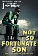 Not So Fortunate Son [Pdf/ePub] eBook