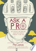 """Ask a Pro: Deep Thoughts and Unreliable Advice from America's Foremost Cycling Sage"" by Phil Gaimon"