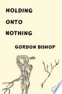 Holding onto Nothing