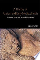 A History of Ancient and Early Medieval India  : From the Stone Age to the 12th Century