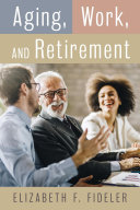 Aging  Work  and Retirement
