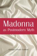 Madonna as Postmodern Myth