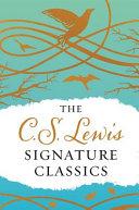 The C S Lewis Signature Classics Gift Edition