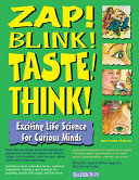 Zap! Blink! Taste! Think!