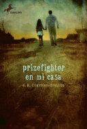 Prizefighter en Mi Casa Pdf/ePub eBook