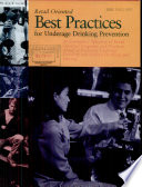Retail oriented best practices for underage drinking prevention : an exemplary selection of retail oriented programs and practices aimed at reducing underage drinking and related drinking and driving