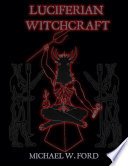 Luciferian Witchcraft Book Of The Serpent
