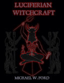 Luciferian Witchcraft - Book of the Serpent