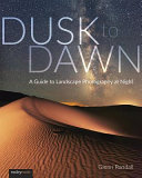 link to Dusk to dawn : a guide to landscape photography at night in the TCC library catalog