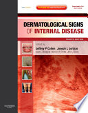 """Dermatological Signs of Internal Disease E-Book: Expert Consult Online and Print"" by Jeffrey P. Callen, Joseph L. Jorizzo, Jean L. Bolognia, Warren Piette, John J. Zone"