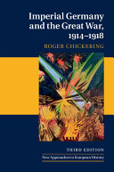 Imperial Germany and the Great War, 1914–1918