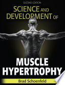 """Science and Development of Muscle Hypertrophy"" by Brad Schoenfeld"