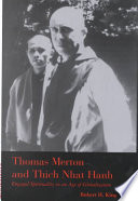 """""""Thomas Merton and Thich Nhat Hanh: Engaged Spirituality in an Age of Globalization"""" by Robert Harlen King"""