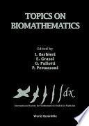 Topics On Biomathematics   Proceedings Of The 2nd International Conference