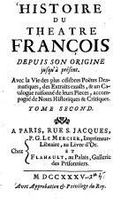 Histoire du théatre françois depuis son origine jusqu'à present