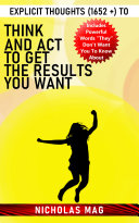 Explicit Thoughts (1652 +) to Think and Act to Get the Results You Want Pdf/ePub eBook