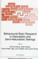 Behavioural Brain Research in Naturalistic and Semi Naturalistic Settings Book