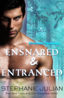 Ensnared & Entranced